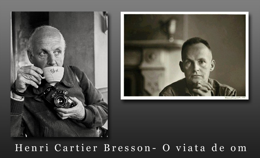 Henri Cartier Bresson in doua ipostaze diferite ca fotograf.